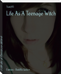 Life As A Teenage Witch