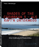 Shades of the Caribbean 3 - Als Käpt'n unterwegs