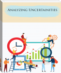 Analyzing Uncertainties