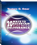 20 Ways To Ascertain You Need Deliverance