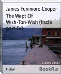 The Wept Of Wish-Ton-Wish (fiscle part-IV)