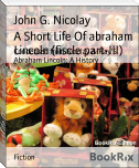 A Short Life Of abraham Lincoln (fiscle part-III)