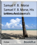 Samuel F. B. Morse, His Letters And Journals