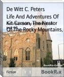 Life And Adventures Of Kit Carson, The Nestor Of The Rocky Mountains,