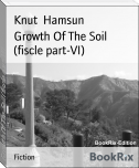 Growth Of The Soil (fiscle part-VI)