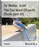 The Fair Maid Of perth (fiscle part-III)