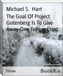 The Goal Of Project Gutenberg Is To Give Away One Trillion Etext