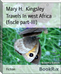Travels In west Africa (fiscle part-III)