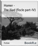 The Iliad (fiscle part-IV)