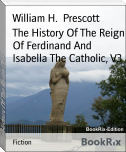 The History Of The Reign Of Ferdinand And Isabella The Catholic, V3