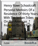 Personal Memoirs Of a Residence Of thirty Years With The Indian Tribes On The American Frontiers Fiscle (Part-I)