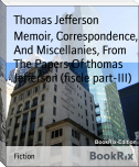 Memoir, Correspondence, And Miscellanies, From The Papers Of thomas Jefferson (fiscle part-III)