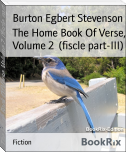 The Home Book Of Verse, Volume 2  (fiscle part-III)