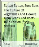 The Culture Of vegetables And Flowers From Seeds And Roots, 16Th Edition (fiscle part-III)