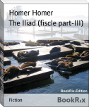 The Iliad (fiscle part-III)