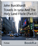 Travels In syria And The Holy Land Fiscle (Part-I)