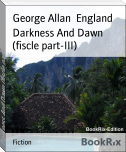 Darkness And Dawn (fiscle part-III)