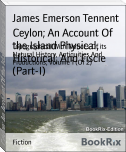 Ceylon; An Account Of the Island Physical, Historical, And Fiscle (Part-I)