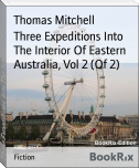 Three Expeditions Into The Interior Of Eastern Australia, Vol 2 (Of 2)
