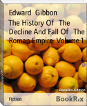 The History Of   The Decline And Fall Of   The Roman Empire  Volume 1