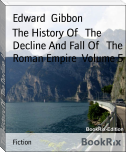 The History Of   The Decline And Fall Of   The Roman Empire  Volume 5