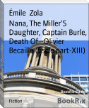 Nana, The Miller'S Daughter, Captain Burle, Death Of   Olivier Becaille (fiscle part-XIII)