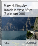 Travels In West Africa (fiscle part-XIII)