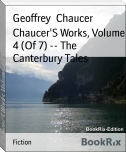 Chaucer'S Works, Volume 4 (Of 7) -- The Canterbury Tales