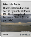 Historical Introductions To The Symbolical Books Of   The Evangelical Lutheran Church (fiscle part-XIV)