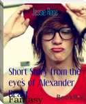 Short Story from the eye's of Alexander Beast