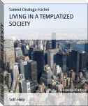 LIVING IN A TEMPLATIZED SOCIETY