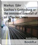 Dachau`s Gettysburg or the imminent downfall of an offenders`town