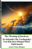The Meaning of Surah 99 Az-Zalzalah (The Earthquake) From Holy Quran Bilingual Edition English Spanish