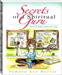 Secrets of a Spiritual Guru: Real Estate, Yoga & Lies