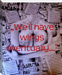 """We'll have wings eventually..."""
