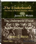 The Underworld (Fiscal Part I) The Story Of Robert Sinclair,  Miner