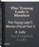 The Young Lady'S Mentor (Fiscal Part I)