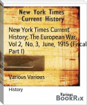 New York Times Current History; The European War,  Vol 2,  No. 3,  June,  1915 (Fiscal Part I)