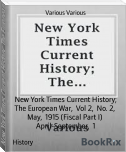 New York Times Current History; The European War,  Vol 2,  No. 2,  May,  1915 (Fiscal Part I)  April-September,  1