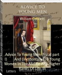 Advice To Young Men (fiscal part I)        And (Incidentally) To Young Women In The Middle And Higher Ranks Of Life. In