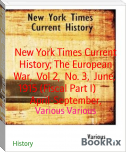 New York Times Current History; The European War,  Vol 2,  No. 3,  June,  1915 (Fiscal Part I)        April-September,