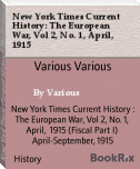 New York Times Current History : The European War, Vol 2, No. 1,  April,  1915 (Fiscal Part I)  April-September, 1915