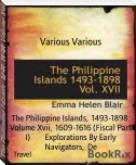 The Philippine Islands,  1493-1898: Volume Xvii,  1609-1616 (Fiscal Part I)        Explorations By Early Navigators,  De