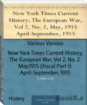 New York Times Current History; The European War, Vol 2, No. 2  May,1915 (Fiscal Part I)  April-September, 1915