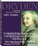 The Works Of John Dryden, Volume 4 (Of 18) (Fiscal Part I )  Almanzor And Almahide,  Marriage-A-La-Mode,  The Assi