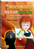 The Money Mindset - How to Live Finance Free