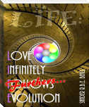 LIFE: Love Infinitely Furthers Evolution