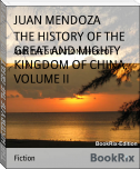 THE HISTORY OF THE GREAT AND MIGHTY KINGDOM OF CHINA, VOLUME II