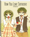 How You Love Someone