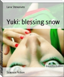 Yuki: blessing snow